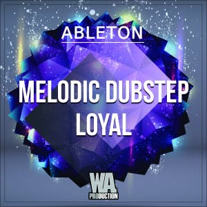 Melodic Dubstep Loyal