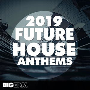 2019 Future House Anthems