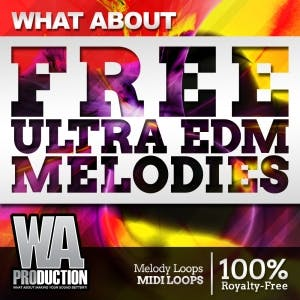 FREE Ultra EDM Melodies