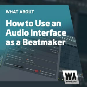 How to Use an Audio Interface as a Beatmaker