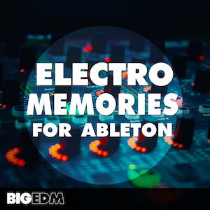 Electro Memories For Ableton