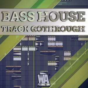 Bass House Track Gothrough