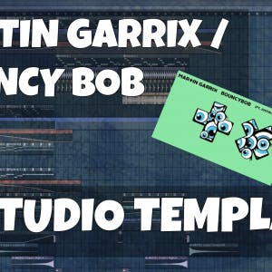 FL Studio Template 11: Martin Garrix / Bouncy Bob Style Project