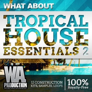 Tropical House Essentials 2