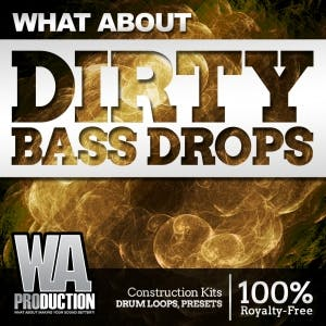 Dirty Bass Drops