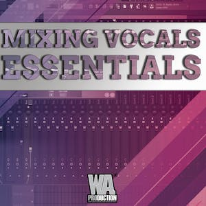 Vocal Mixing Essentials