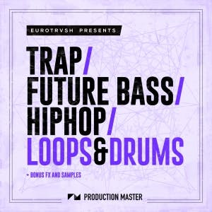 Trap / Future Bass / Hip Hop Loops & Drums