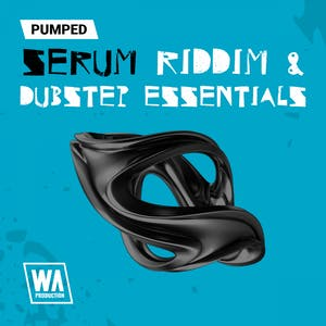 Pumped Serum Riddim & Dubstep Essentials