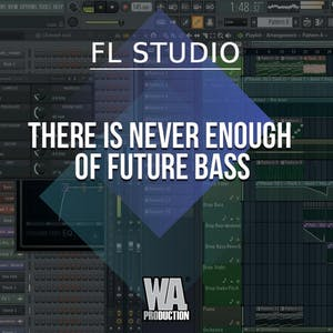Free FLP 29: There Is Never Enough Of Future Bass!