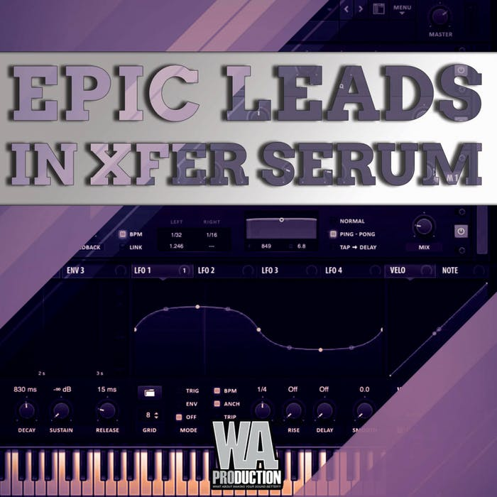 Epic Leads In Xfer Serum | W  A  Production