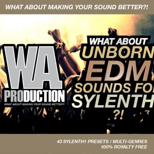 Unborn EDM Sounds For Sylenth1