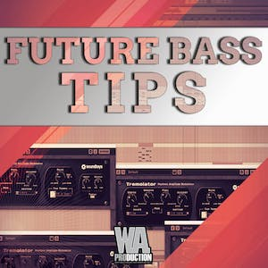 Future Bass Tips & Tricks