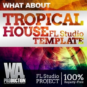 Tropical House FL Studio Template