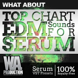 Top Chart EDM Sounds For Serum