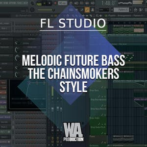 Free FLP 37: Melodic Future Bass / The Chainsmokers Style