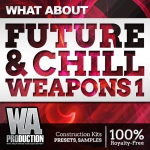 Future Bass & Chill Weapons 1