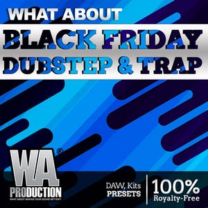 Black Friday Dubstep & Trap Bundle