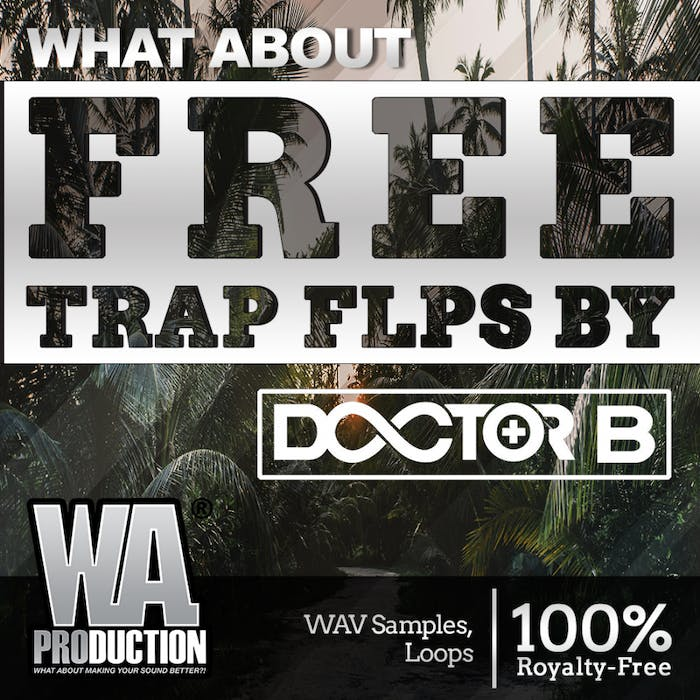 FREE Trap FLPs By Doctor B   W  A  Production
