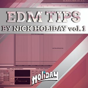 EDM Tips By Nick Holiday Vol 1