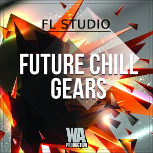 Future Chill Gears