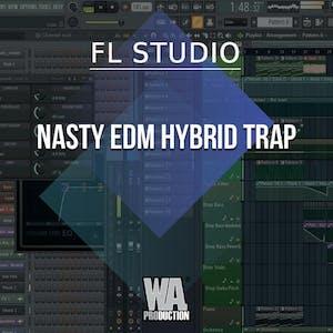 Free FLP 36: Nasty EDM Hybrid Trap