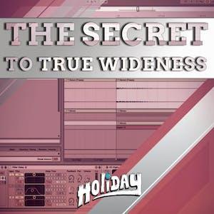 The secret to true wideness