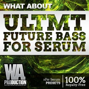 ULTMT Future Bass For Serum