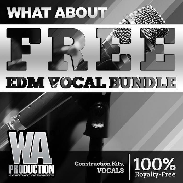 Free EDM Vocal Bundle | W  A  Production