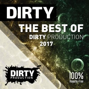 The Best Of Dirty Production 2017