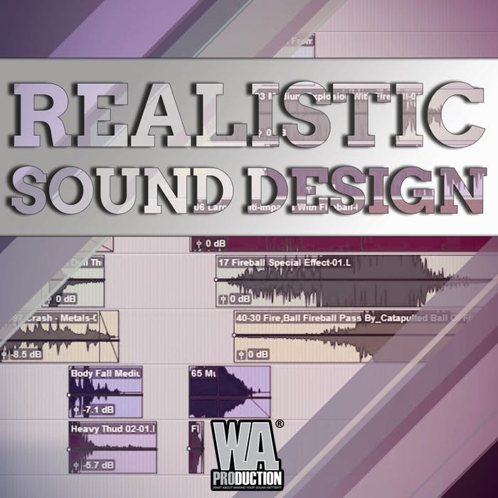 Layering to Create Realistic Sound Effects   W  A  Production
