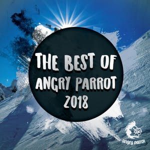 The Best Of Angry Parrot 2018