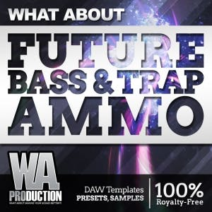 Future Bass & Trap Ammo