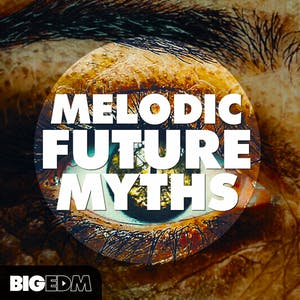 Melodic Future Myths