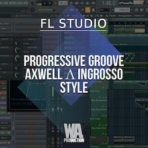 Free FLP 45: Progressive Groove / Axwell Λ Ingrosso Style