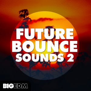Future Bounce Sounds 2