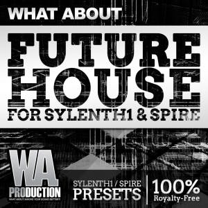Future House for Sylenth1 & Spire