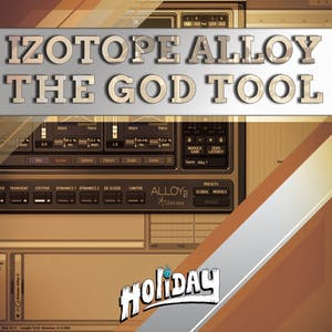 iZotope Alloy The God Tool
