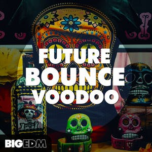 Future Bounce Voodoo
