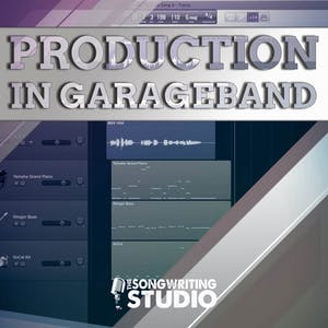 Songwriting & Music Production In Garageband