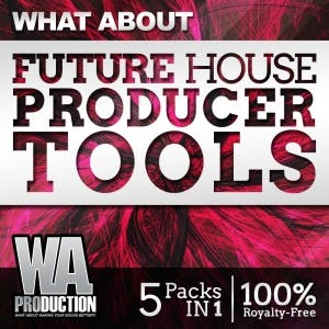 Future House Producer Tools
