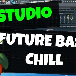 FL Studio Template 21: Chilled Future Bass / Chillstep