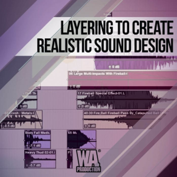 Layering to Create Realistic Sound Effects | W  A  Production