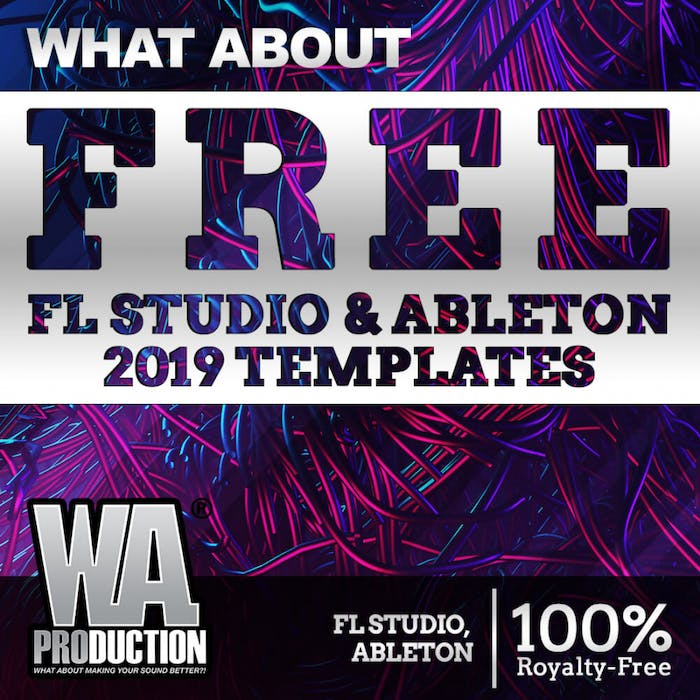 Free FL Studio & Ableton 2019 Templates | W  A  Production