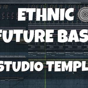 FL Studio Template 8: Ethnic Future Bass / Chill Trap Flume Type