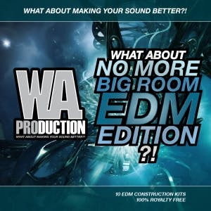 No More Big Room EDM Edition