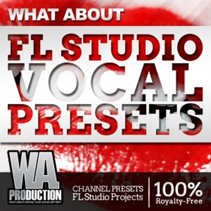 FL Studio Vocal Presets | W  A  Production
