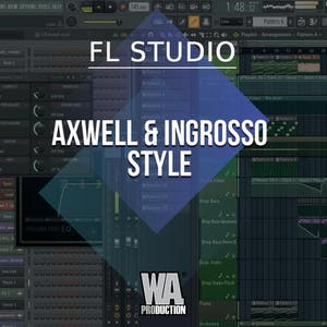 Free FLP 7: Progressive House / Axwell & Ingrosso Style
