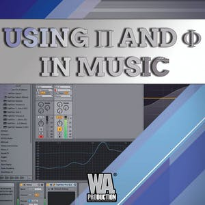 Using π And φ In Music Production