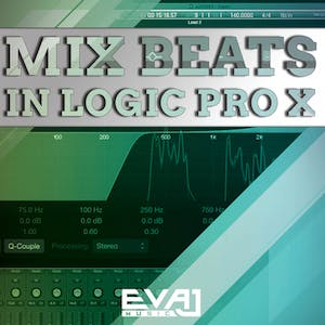 Mix Your Beats In Logic Pro X