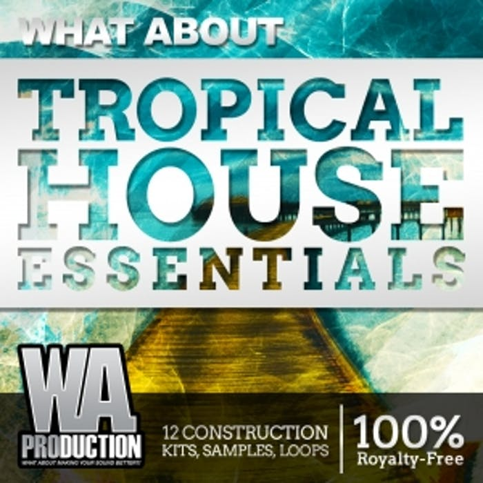 Tropical House Essentials   W  A  Production